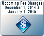 New Fees Effective December 1, 2014 and January 1, 2015