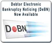 Debtor Electronic Bankruptcy Noticing (DeBN) is now available